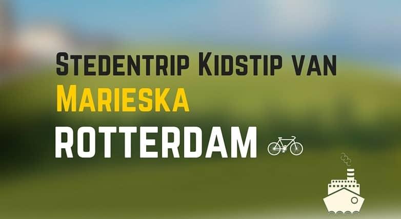 Stedentrip Kidstip: Rotterdam